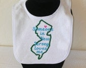 """Infant Baby Embroidered baby bib with saying """"Someone in New Jersey loves me"""" KBD20146"""