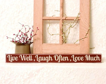 Live Well Laugh Often Love Much- Primitive Country Shelf Sitter, Painted Wood Sign, Valentines Day Gift, Birthday gift, Available in 3 Sizes