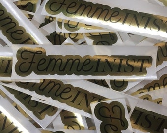 Femme inist Gold Foil Sticker