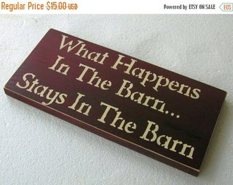 ON SALE TODAY Funny Signs What Happens In The Barn Stays In The Barn  Wooden Sign You Pick Colors