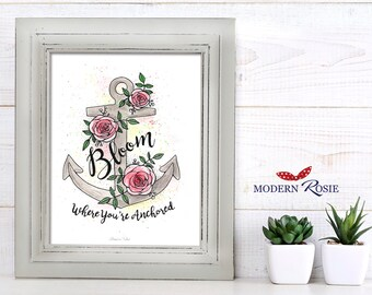 Bloom Where You Are Anchored - print