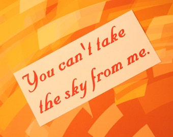You can't take the sky from me Firefly Ballad of Serenity Rub-On Vinyl Die Cut Decal Bumper Sticker Car Laptop