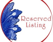 Reserved Listing for lilischumann0605