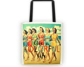 Inspirational Tote Bag, Valentines Gift, Beach Valentine  Inspirational Her, Inspirational Gifts, Swim Gift Beach Gift Live a Colorful Life