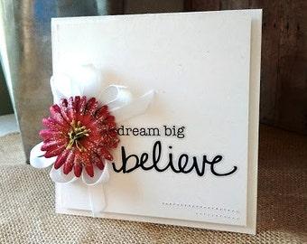 Dream Big, Believe Card - Birthday, Friendship, All-Occasion ART CARD - Elegant, Clean and Simple