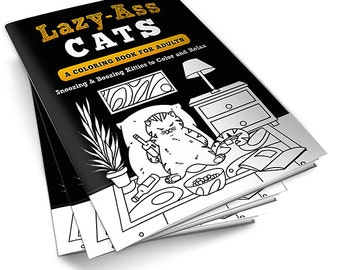 Lazy-Ass Cats: A Coloring Book for Adults