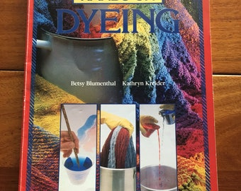 Hands on Dyeing by Betsy Blumenthal and Kathryn Krieder Yarn 1988 Interweave Press Paperback