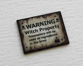 Miniature Dollhouse Grungy  Sign Warning Witch Propertyin 1:12 Scale