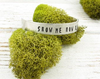 Show Me How Big Your Brave Is. Stamped Inspirational Silver Cuff for Motivation and Encouragement. Birthday Gift for Your Bestie. 005INS