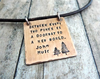 John Muir Quote Necklace - Hiking Jewelry - Nature Quote Jewelry - Pine Tree Necklace - Outdoor Jewelry -  Gift for Hiker - Nature Necklace