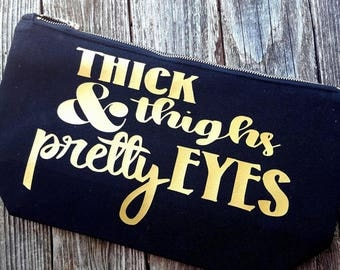 Thick Thighs Pretty Eyes Large Makeup Bag black and gold