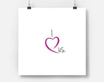 I Love UsPrintable Love Art Instant Download