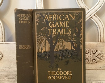 African Game Trails by Theodore Roosevelt - 1910 - Vintage Copy