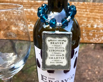 You are braver stronger smarter / bottle necklace / bottle charm -  You and your wine will never get lost again... Inspirational