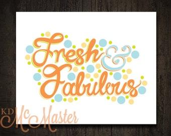 Hand Lettered Cursive Blue and Orange Fresh & Fabulous Printable Artwork / 8x10 Instant Art Print