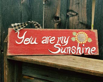 You are my sunshine sign,front porch decor,rustic home decor,primitive home decor,wood sign,farmhouse decor,sunflowers,red and yellow,wooden