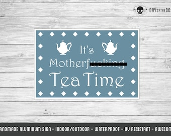 Tea Time sign -  Mature - tea lover gift funny metal sign kitchen home decor