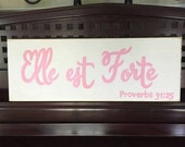 ELLE EST FORTE She is Strong in French Proverbs 31:25 Sign Plaque Hp Wooden U Pick Color Independent Christian Woman Bible Scripture Quote