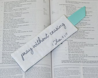 Pray Without Ceasing Christian Bookmark - Bible Verse Book Accessory - Scripture 1 Thessalonians - Hand Embroidery - Aqua Grey Floral