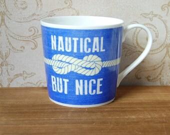 Nautical But Nice Mug