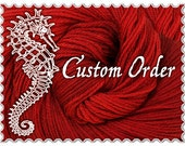 Custom Order RESERVED FOR PENCHANT4YARN