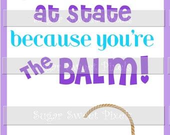 """INSTANT DOWNLOAD Meet Good Luck State Competition game  Lip Balm Digital Gift Card , """" You're the Balm"""""""