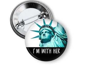 Refugees Welcome Button I'm With Her Pin Statue of Liberty Button B27