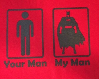 Custom My Man Your Man Batman t-shirt