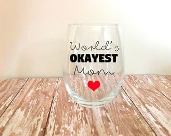 World's Okayest Mom Stemless Wine Glass // Mother's Day Gifts // Mom Gifts // Funny Wine Glasses // Wife Gifts //