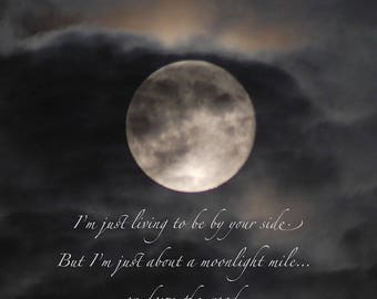 Moonlight Mile quotation, full moon in cloudy night sky, moon photo quote, moon art, print with quotation, lunar word art