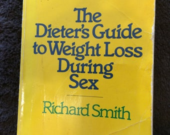 Vintage Book First Edition Dieters Guide to Weightloss During Sex  1978