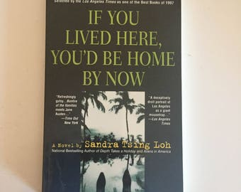 If You Lived Here, You'd Be Home by Now by Sandra Tsing Loh (1998, Paperback)