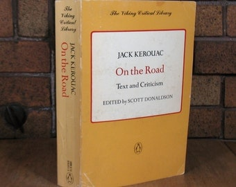 On The Road by Jack Karouac - Text and Criticism Edited by Scott Donaldson - Viking Critical Library - Vintage PB