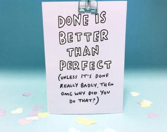 Done Is Better Than Perfect A5 Print