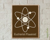 """SPRING CLEANING SALE Eucharist Powered 8""""x10"""" Print"""
