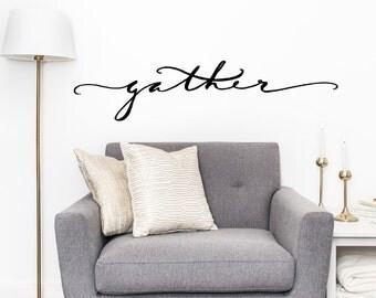 Gather. Custom Vinyl Wall Decal