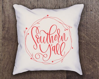 Southern Y'all Pillow Cover - Graphic Pillow Sham - Custom made Linen Pillow Cover - Quote Pillow Cover - Southern Phrase Accent Pillow Cove