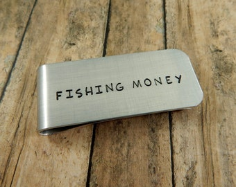 FISHING MONEY - Hand Stamped Money Clip - Fisherman Gift - Father's Day - Funny Gift for Him - Stocking Stuffer - kg485
