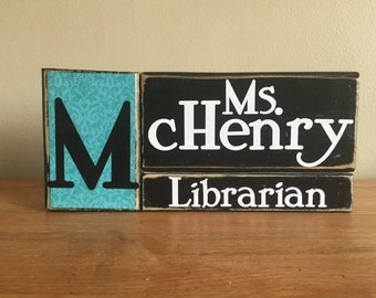 Personalized Librarian gift - wood librarian name block - teacher gift - principal gift - counselor gift - secretary gift- end of school