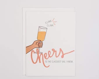 Cheers to the Classiest Gal - Mother's Day Card - Card for Mom - Cheers