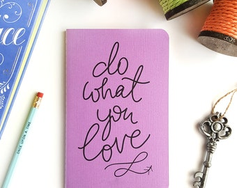 """Do What you Love — Purple, Hand Lettered Minimalistic Journal —5"""" x 8"""""""