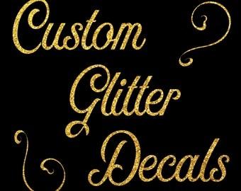 Custom Glitter Decals - Vinyl Lettering - Glass Decals