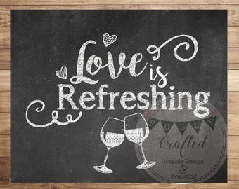 Wedding Drink Sign, Love is Refreshing, BlackBoard printable, Engagement party sign, wedding printable, Chalkboard wedding sign
