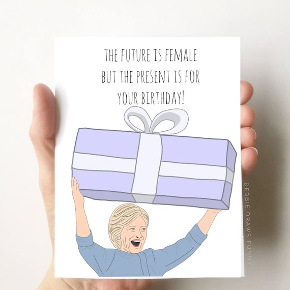Hillary Clinton Quote Birthday Card Trump birthday card The – Birthday Cards Clintons
