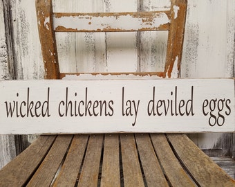 "Wicked Chickens Lay Deviled Eggs / distressed wood sign / rustic sign / hand painted sign / 24"" x 5 1/2"""