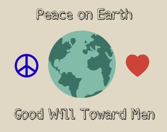 Instant Download / Peace On Earth / Good Will Toward Men / 8x10 Digital Download / Digital Art / Home Decor / Wall Art / Printable