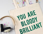 You Are Bloody Brilliant - Motivational Glitter Print Tote Bag - Organic Cotton - Gift / Christmas / Present / Stocking Filler