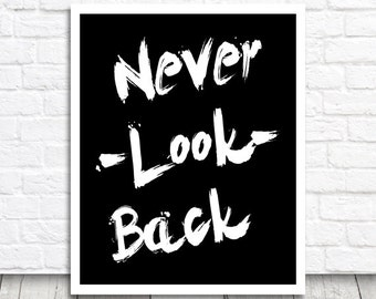 Never Look Back, Inspirational Quote Print, Typography Print, Digital Print, Printable Wall Art, Quote Printable Art, Instant Download