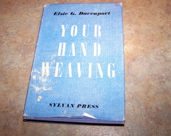 Hard Cover Book by Elsie Davenport Your Hand Weaving