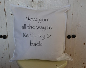 Handmade I love you all the way to Kentucky & Back Pillow